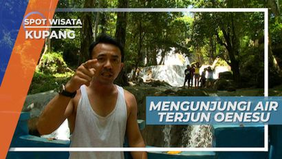 Air Terjun Oenesu Kupang, Pesona Keindahan Dari Nusa Tenggara Timur