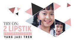 Try on: 2 Lipstik Tren Internasional