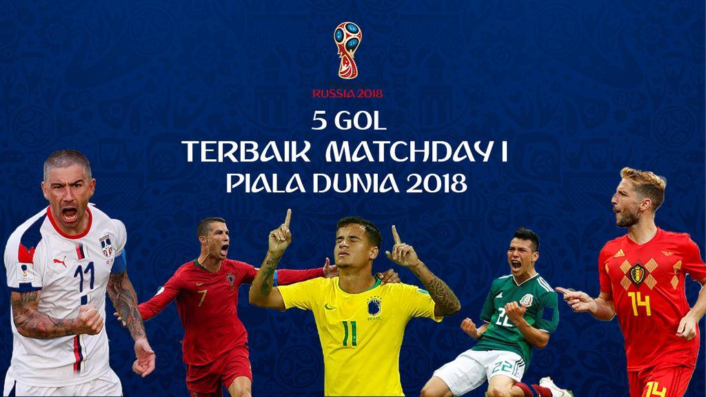 5 Gol Terbaik Matchday I Piala Dunia 2018