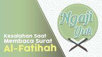 Beberapa Kesalahan Umum Saat Membaca Al-Fatihah