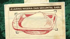 Jejaring Nigeria dan Sekuintal Sabu