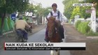 Cara Unik Berangkat Sekolah Menaiki Kuda