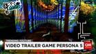 Trailer Game Persona 5 Jadi Trending Youtube