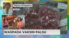 Vaksinasi Palsu Marak di Indonesia