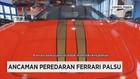 Ancaman Peredaran Ferrari Palsu