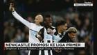 Newcastle Promosi Ke Liga Primer Inggris