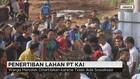 Penertiban Lahan PT Kereta Api Indonesia