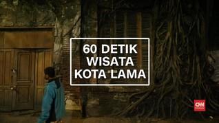 60 Detik Wisata Kota Lama