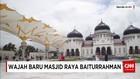 Wajah Baru Masjid Baiturrahman