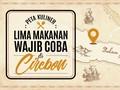 Lima Rekomendasi Kuliner bagi Pemudik di Cirebon