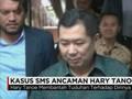 Hary Tanoe Jadi Tersangka Kasus SMS Ancaman