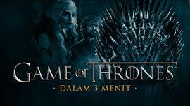 'Game of Thrones' dalam Tiga Menit