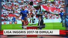 Ekslusif Preview EPL 2017-18