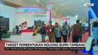 Holding BUMN Tambang Segera Rampung