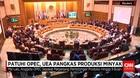 Patuhi OPEC, UEA Pangkas Produksi Minyak