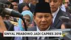 Prabowo Beri Sinyal Maju ke Pilpres 2019