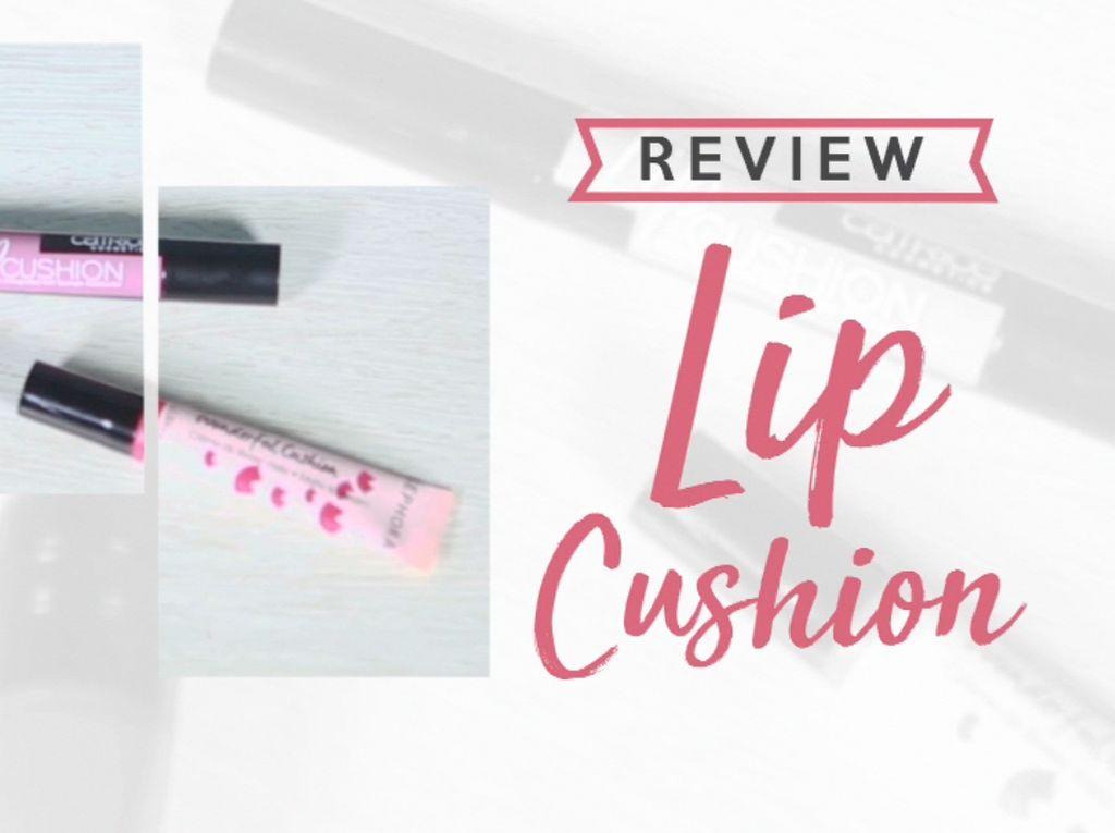 Baru! Percantik Bibir dengan 3 Lip Cushion Ini