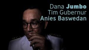 Dana Jumbo Tim Gubernur Anies Baswedan