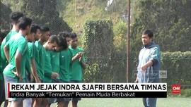 VIDEO: Rekam Jejak Indra Sjafri di Timnas Indonesia U-19