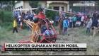 Helikopter Gunakan Mesin Mobil