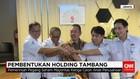 Rencana Holding BUMN Tambang