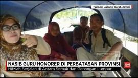 VIDEO: Nasib Guru Honorer di Perbatasan Provinsi