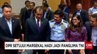 DPR Setujui Hadi Tjahjanto Jadi Panglima TNI