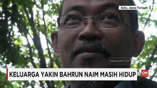 VIDEO: Keluarga Meyakini Bahrun Naim Masih Hidup