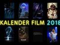 Kalender Film Wajib Tonton Sepanjang 2018