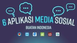 6 Aplikasi Media Sosial 'Asli' Indonesia