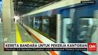 Kereta Bandara Soetta Ditargetkan untuk Pekerja Kantoran