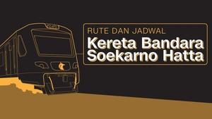 Rute dan Jadwal Kereta Bandara Soetta