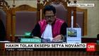 Eksepsi Setya Novanto Ditolak