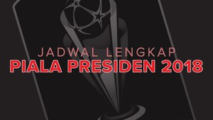Jadwal Lengkap Piala Presiden 2018