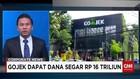 Gojek Dapat Dana Segar Rp 16 Triliun
