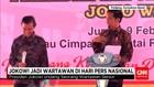 Presiden Joko Widodo Jadi Wartawan di Hari Pers Nasional