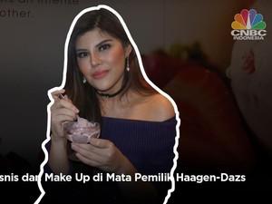 VIDEO: Arti Make Up dan Bisnis di Mata Pemilik Haagen-Dazs