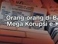 VIDEO: Orang-orang di Balik Mega Korupsi e-KTP