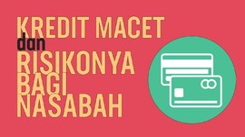 Kredit Macet dan Risikonya Bagi Nama Baik Nasabah