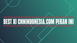INFOGRAFIS: Best XI Versi CNNIndonesia.com Pekan Ini