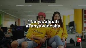 VIDEO: #TanyaAdipatidanVanesha: Wanita Idaman dan Pernikahan