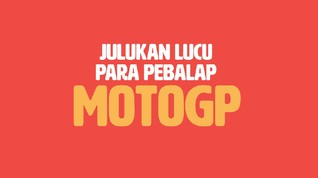 VIDEO: Julukan Lucu Para Pebalap MotoGP
