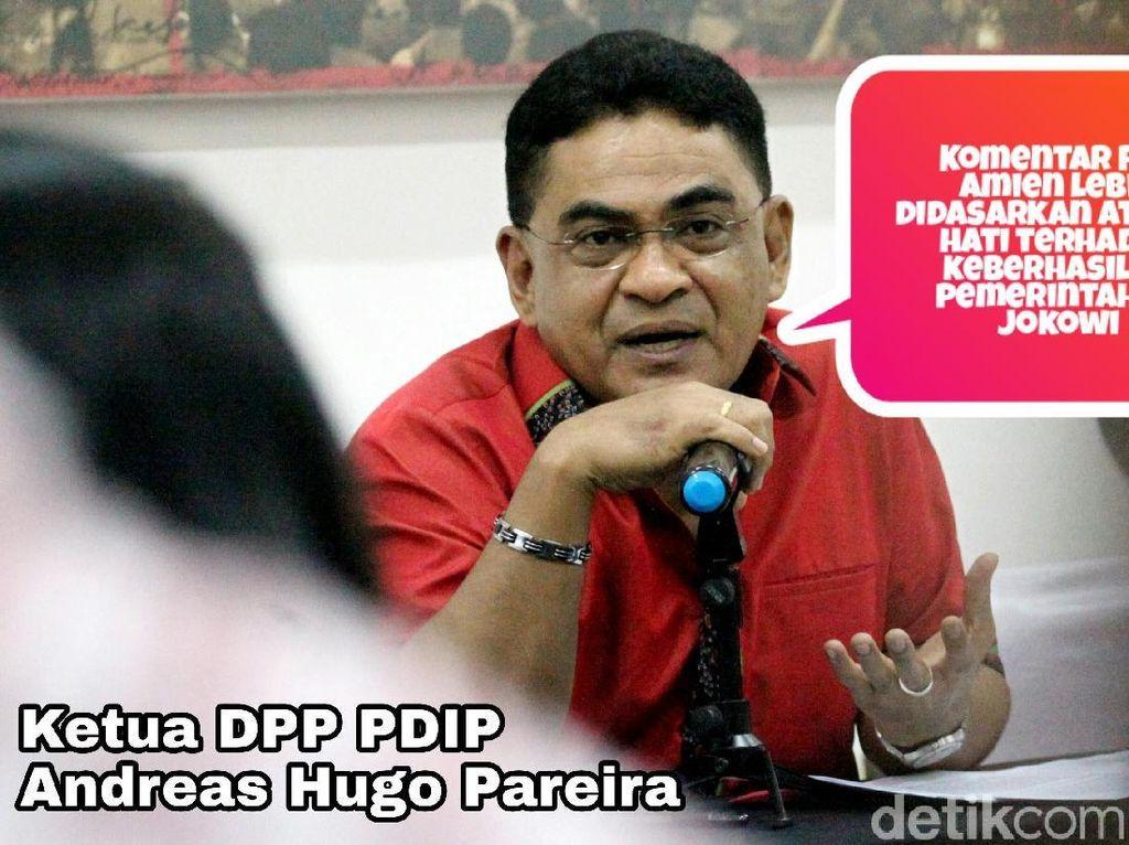 Ketua DPP PDI Perjuangan, Andreas Hugo Pareira menilai Ketua Majelis Kehormatan PAN Amien Rais telah iri hati terhadap Presiden Jokowi terkait komentarnya soal pengibulan bagi-bagi sertifikat tanah.