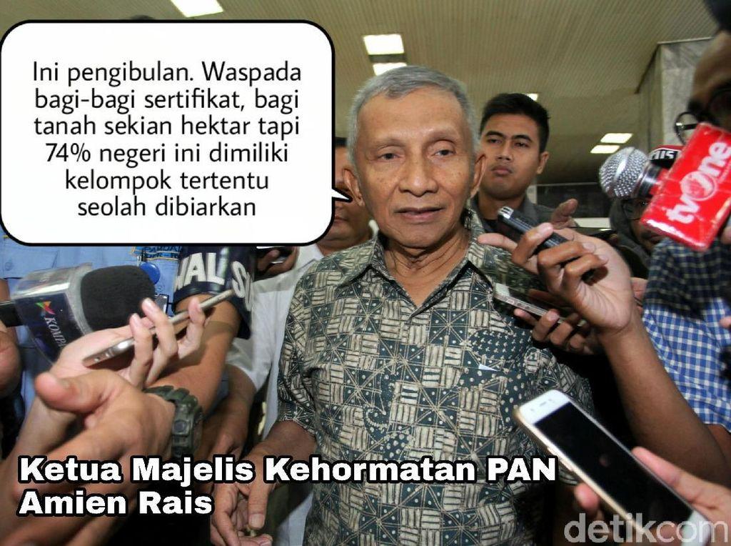 Amien menyebut program bagi-bagi sertifikat yang dilakukan Jokowi merupakan suatu pembohongan. Ini pengibulan, waspada bagi-bagi sertifikat, bagi tanah sekian hektar, tetapi ketika 74 persen negeri ini dimiliki kelompok tertentu seolah dibiarkan. Ini apa-apaan? kata Amien