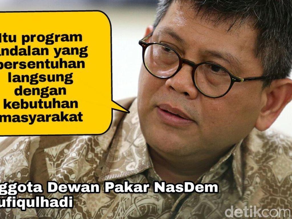 Anggota Dewan Pakar NasDem Teuku Taufiqulhadi menyebut, program bagi-bagi sertifikat tanah Jokowi itu memiliki output yang nyata dalam menjawab persoalan masyarakat.