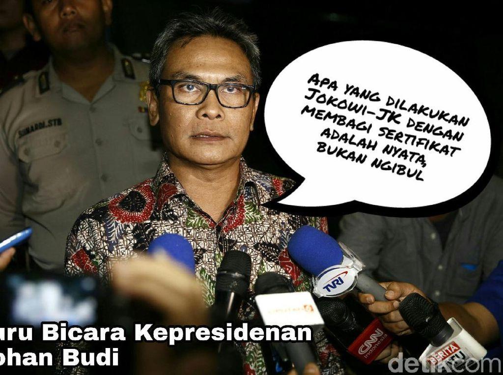 Jubir Presiden, Johan Budi, mengatakan apa yang dilakukan Jokowi dalam membagi-bagikan sertifikat tanah kepada warga itu nyata adanya