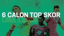 INFOGRAFIS: 6 Calon Top Skor Liga 1 2018