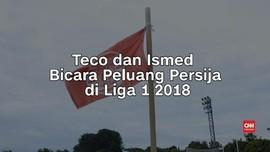 VIDEO: Teco dan Ismed Bicara Peluang Persija di Liga 1 2018