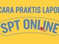 VIDEO: Cara Praktis Lapor SPT Online