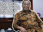 Budi Karya Soal Drama Taksi Online dan Banjir Order Nge-Band!